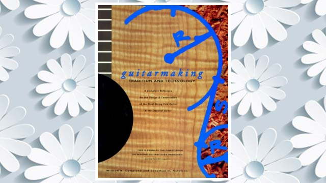 Download PDF Guitarmaking: Tradition and Technology: A Complete Reference for the Design & Construction of the Steel-String Folk Guitar & the Classical Guitar (Guitar Reference) FREE