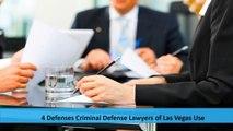 4 Defenses Criminal Defense Lawyers of Las Vegas Use