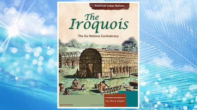 Download PDF The Iroquois: The Six Nations Confederacy (American Indian Nations) FREE
