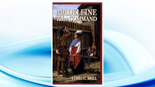 Download PDF Madeleine Takes Command (Living History Library) FREE