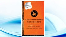 Download PDF From Percy Jackson: Camp Half-Blood Confidential (An Official Rick Riordan Companion Book): Your Real Guide to the Demigod Training Camp (Trials of Apollo) FREE