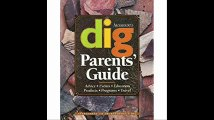 Parents' Guide to Archaeology Advice, Events, Education, Products, Programs, and Travel (Dig Supplement)