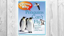 Download PDF I Wonder Why Penguins Can't Fly: And Other Questions About Polar Lands FREE