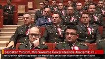 Başbakan Yıldırım, Milli Savunma Üniversitesinde Akademik Yıl Açılışına Katıldı