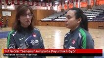 """Futsalcılar """"Seslerini"""" Avrupa'da Duyurmak İstiyor"""