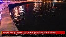 Sarıyer'de Cip Denize Uçtu, Sürücüyü Vatandaşlar Kurtardı