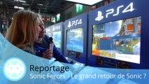 Reportage - Sonic Forces - Le retour d'un grand Sonic se précise !
