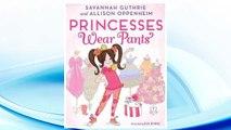 Download PDF Princesses Wear Pants FREE