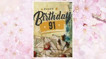 Download PDF Happy Birthday 91: Birthday Books For Adults, Birthday Journal Notebook For 91 Year Old For Journaling & Doodling, 7 x 10, (Birthday Keepsake Book) FREE