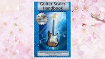 Download PDF Guitar Scales Handbook: A Step-By-Step, 100-Lesson Guide to Scales, Music Theory, and Fretboard Theory (Book & Videos) (Steeplechase Guitar Instruction) FREE