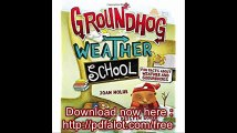 Groundhog Weather School Fun Facts About Weather and Groundhogs