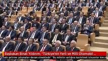 """Başbakan Binali Yıldırım: """"Türkiye'nin Yerli ve Milli Otomobil Yapamaması Gibi Bir Şey Söz Konusu..."""