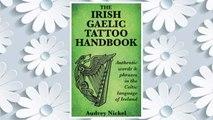 GET PDF The Irish Gaelic Tattoo Handbook: Authentic Words and Phrases in the Celtic Language of Ireland FREE