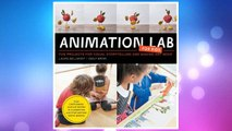 Download PDF Animation Lab for Kids: Fun Projects for Visual Storytelling and Making Art Move - From cartooning and flip books to claymation and stop-motion movie making (Lab Series) FREE