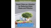 Smart Cities as a Solution for Reducing Urban Waste and Pollution (Advances in Environmental Engineering and Green Techn