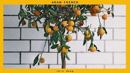 Adam French - Skin Deep