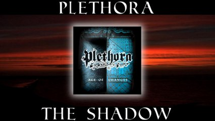 Plethora - VII. THE SHADOW  (from Age of CHANGES album)