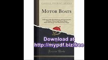 Motor Boats A Review of the Development and Construction of Marine Motors and Motor Boats, Their Advantages and...