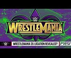 WrestleMania 35 Possibly Revealed 4 Cities Passed On