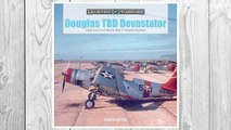 Download PDF Douglas TBD Devastator: America's First World War II Torpedo Bomber (Legends of Warfare: Aviation) FREE