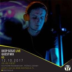 K3 Deep Sesje Guest Mix 12.10.2017