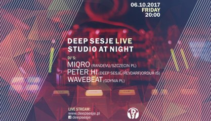 Deep Sesje Live, Wavebeat, Studio At Night