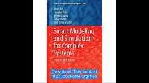 Smart Modeling and Simulation for Complex Systems Practice and Theory (Studies in Computational Intelligence)