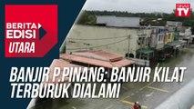Banjir P.Pinang: Banjir kilat terburuk dialami