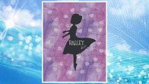 GET PDF Cute Dance Journal Ballet: Lined Notebook for Girls, Perfect Gift  for Dancers, Teachers  ~ Unique Inspirational Quote Diary for Dance Students, Teacher~ Jazz, Ballet, Tap, Hip Hop, Irish Dance FREE