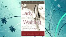 Download PDF Lady in Waiting: Becoming God's Best While Waiting for Mr. Right, Expanded Edition FREE