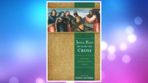 Download PDF Jesus, Keep Me Near the Cross: Experiencing the Passion and Power of Easter FREE