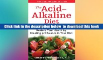 FREE [DOWNLOAD] The Acid-Alkaline Diet for Optimum Health: Restore Your Health by Creating pH