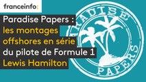 """""""Paradise Papers"""": les montages offshores en série du pilote de Formule 1 Lewis Hamilton"""