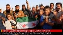 Halep)- Güvenli Bölge Halep'te Spor Etkinlikleri Yapıldı