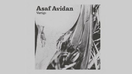 Asaf Avidan - Vertigo