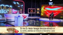 Dr. Héctor Vanegas denuncia extorsión en su contra, además involucra a Geovanny López