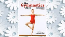 Download PDF The Gymnastics Book: The Young Performer's Guide to Gymnastics FREE
