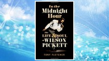 Download PDF In the Midnight Hour: The Life & Soul of Wilson Pickett FREE