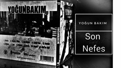 Yoğun Bakım - Son Nefes (Official Audio)