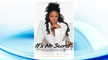 Download PDF It's No Secret: From Nas to Jay-Z, from Seduction to Scandal--a Hip-Hop Helen of Troy Tells All FREE