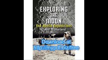 Exploring the Moon The Apollo Expeditions (Springer Praxis Books in Space Exploration)