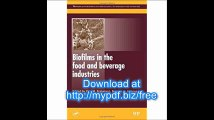 Biofilms in the Food and Beverage Industries (Woodhead Publishing Series in Food Science, Technology and Nutrition)