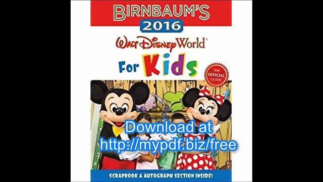 Birnbaum's 2016 Walt Disney World For Kids The Official Guide (Birnbaum Guides)