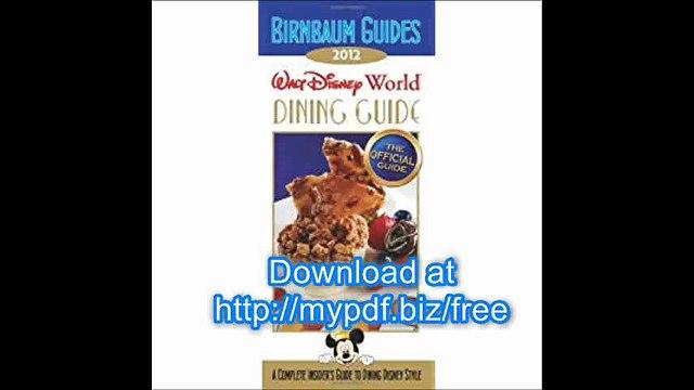 Birnbaum's Walt Disney World Dining Guide 2012 (Birnbaum Guides)