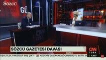 Sedat Ergin, Sözcü davasını yorumladı