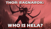 Thor: Ragnarok - Who Is Hela?