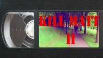 KILL MATT II - Grindhouse exploitation trailer - DESIGNS ON REALITY