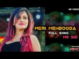Meri Mehbooba ( Official New Punjabi Song ) | Mr. SId | Full HD Video 2017