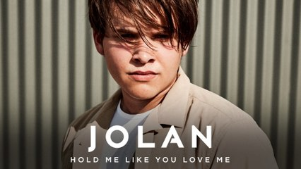 Jolan - Hold Me Like You Love Me