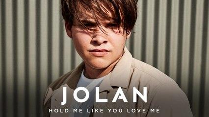 Jolan - Hold Me Like You Love Me